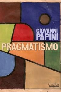 "<p class=""tituloA""><strong>Pragmatismo </strong></p><a href=""https://editorialcactus.com.ar/etiqueta/giovanni-papini/"">Giovanni Papini</a>"